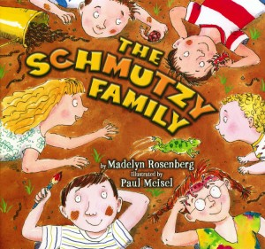 The Shmutzy Family by Madelyn Rosenberg