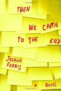 Post It Note Then We Came to the End Joshua Ferris